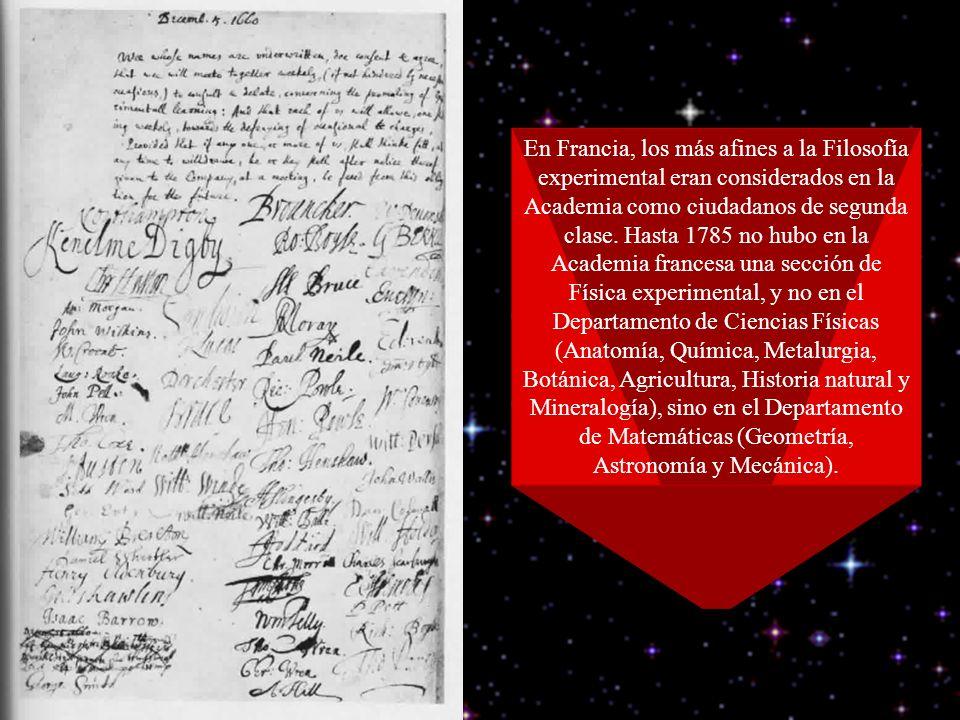En Francia, los más afines a la Filosofía experimental eran considerados en la Academia como ciudadanos de segunda clase.