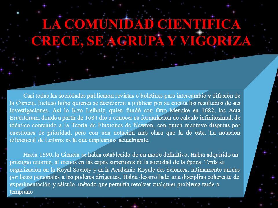 LA COMUNIDAD CIENTIFICA CRECE, SE AGRUPA Y VIGORIZA