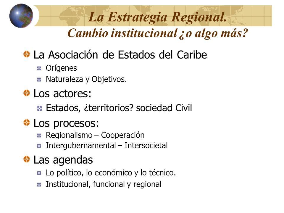 La Estrategia Regional. Cambio institucional ¿o algo más