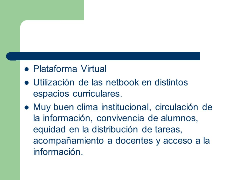 Plataforma Virtual Utilización de las netbook en distintos espacios curriculares.