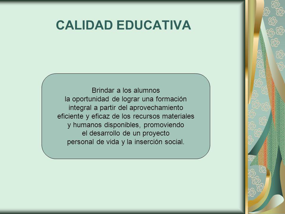 CALIDAD EDUCATIVA Brindar a los alumnos