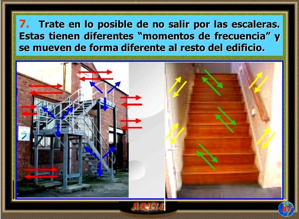 7. Trate en lo posible de no salir por las escaleras