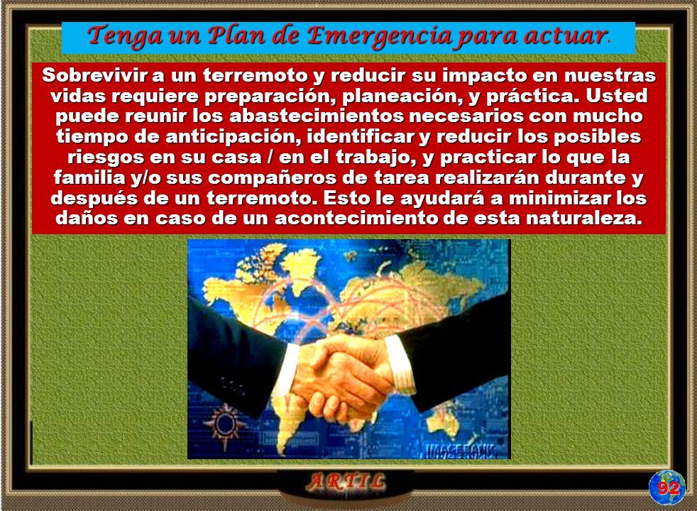 Tenga un Plan de Emergencia para actuar.