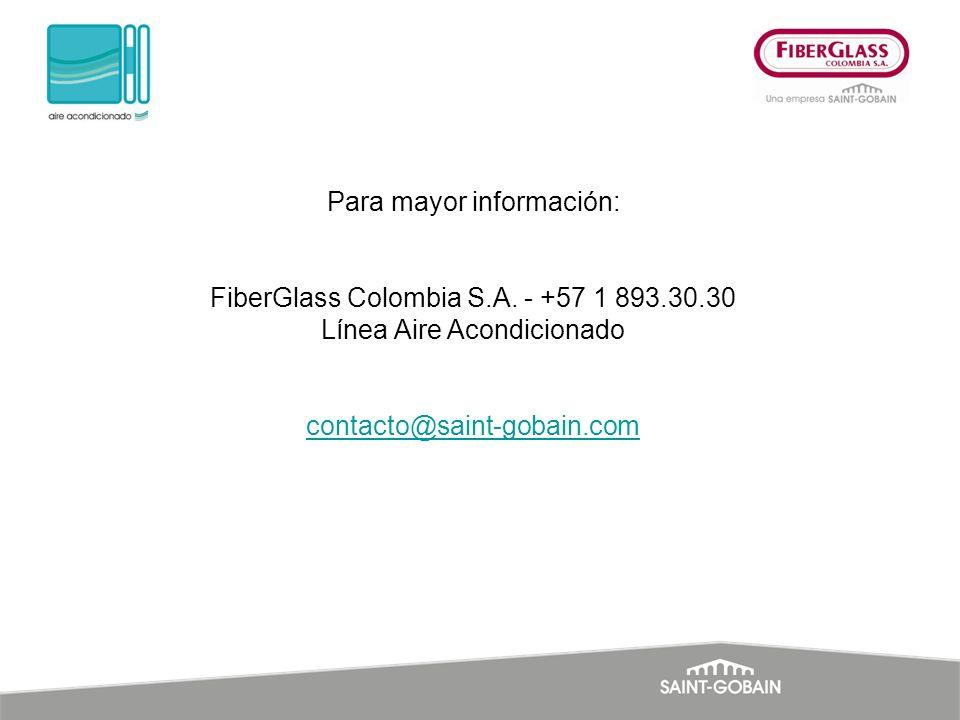 Para mayor información: FiberGlass Colombia S. A. - +57 1 893. 30