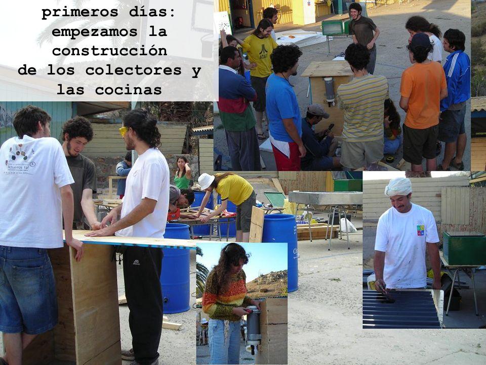 primeros días: empezamos la construcción de los colectores y las cocinas