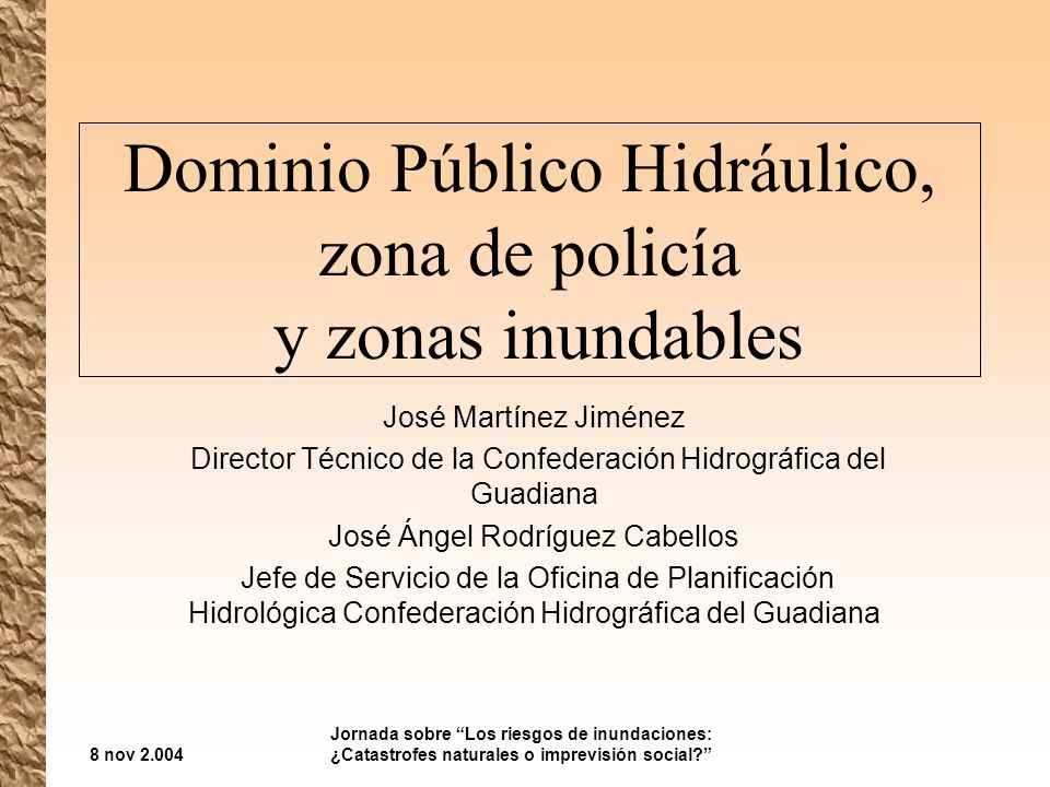 Dominio Público Hidráulico, zona de policía y zonas inundables