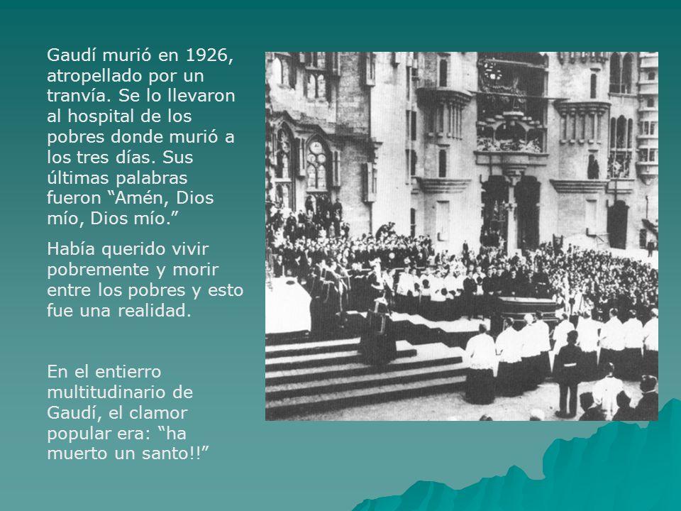 Gaudí murió en 1926, atropellado por un tranvía