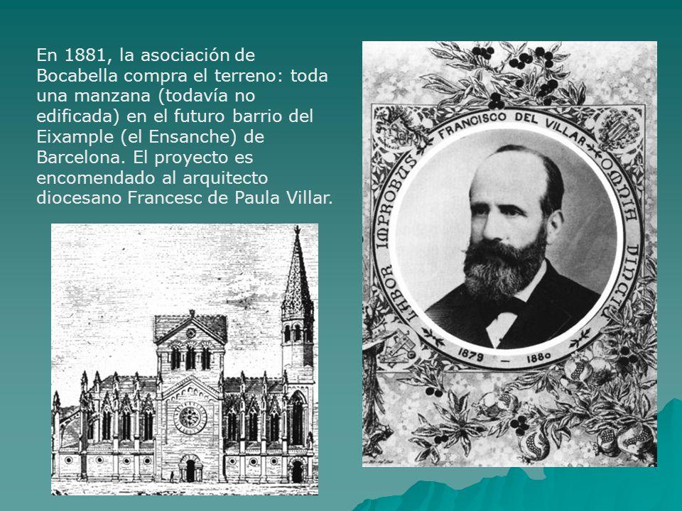 En 1881, la asociación de Bocabella compra el terreno: toda una manzana (todavía no edificada) en el futuro barrio del Eixample (el Ensanche) de Barcelona.