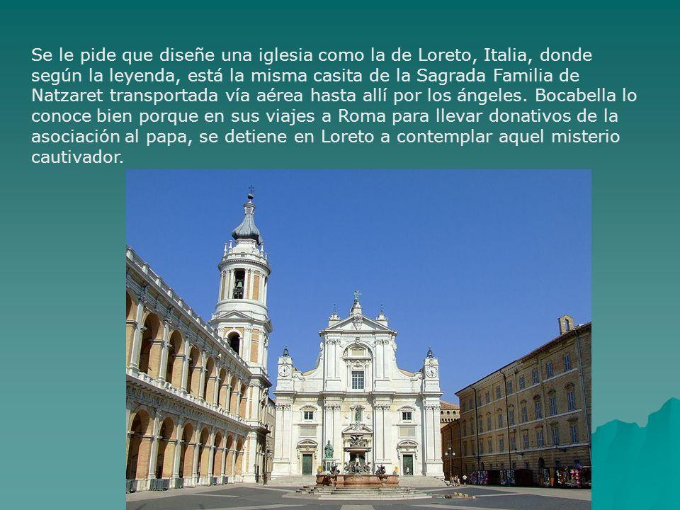 Se le pide que diseñe una iglesia como la de Loreto, Italia, donde según la leyenda, está la misma casita de la Sagrada Familia de Natzaret transportada vía aérea hasta allí por los ángeles.