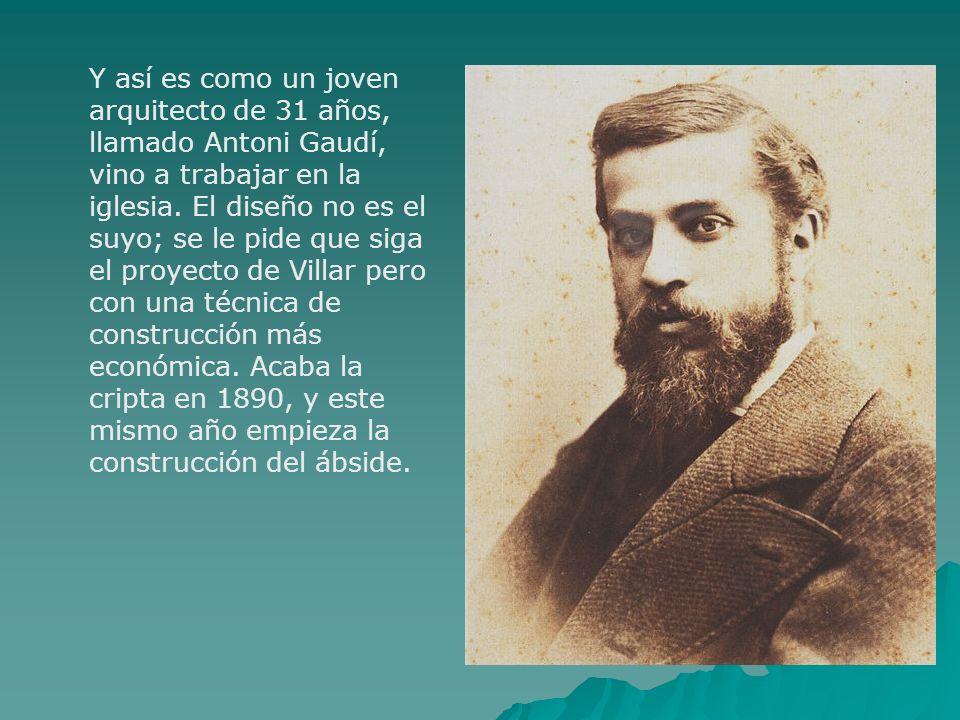 Y así es como un joven arquitecto de 31 años, llamado Antoni Gaudí, vino a trabajar en la iglesia.