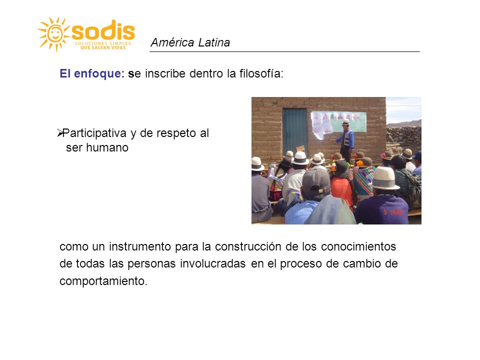 América Latina El enfoque: se inscribe dentro la filosofía: como un instrumento para la construcción de los conocimientos.