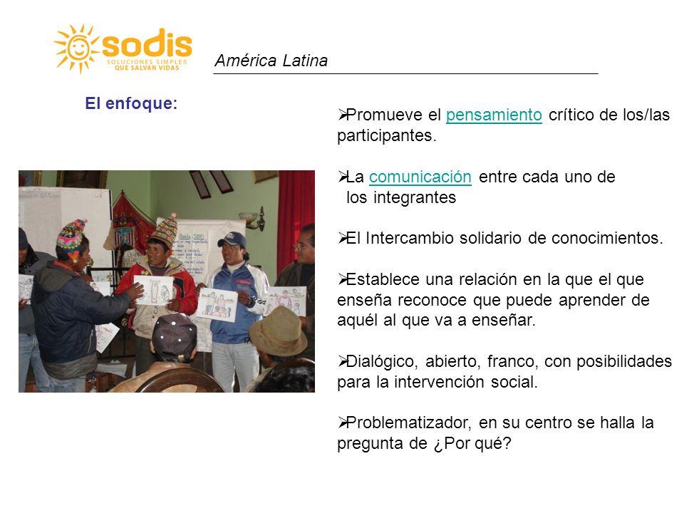 América Latina El enfoque: Promueve el pensamiento crítico de los/las participantes. La comunicación entre cada uno de.