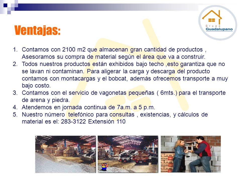 Ventajas: Contamos con 2100 m2 que almacenan gran cantidad de productos , Asesoramos su compra de material según el área que va a construir.