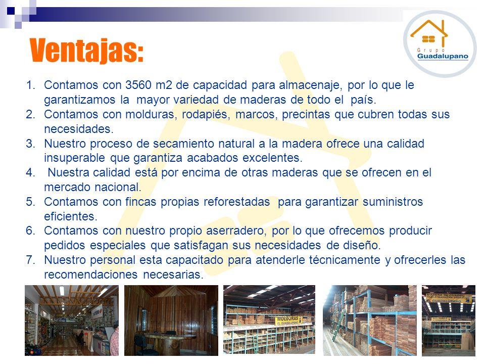 Ventajas: Contamos con 3560 m2 de capacidad para almacenaje, por lo que le garantizamos la mayor variedad de maderas de todo el país.