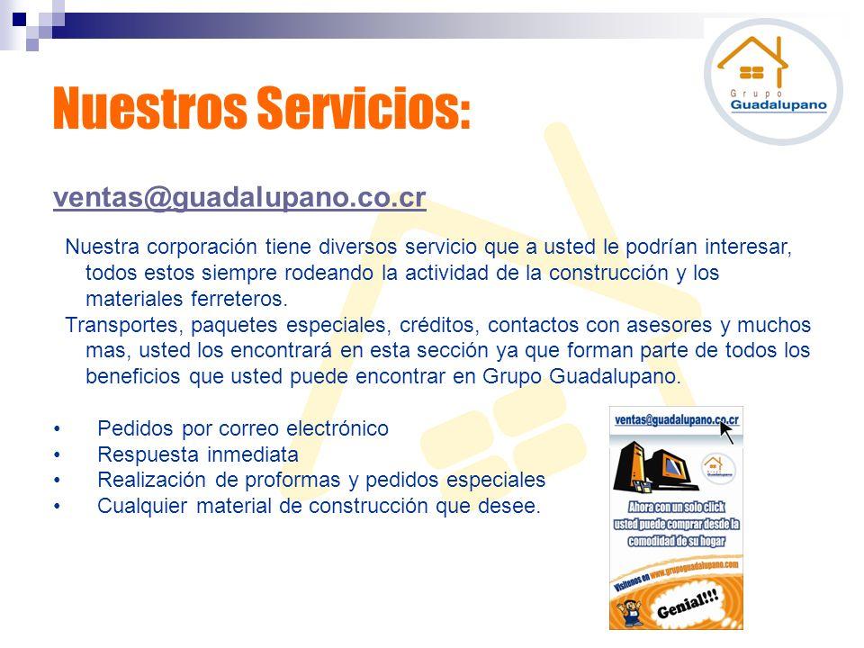 Nuestros Servicios: ventas@guadalupano.co.cr