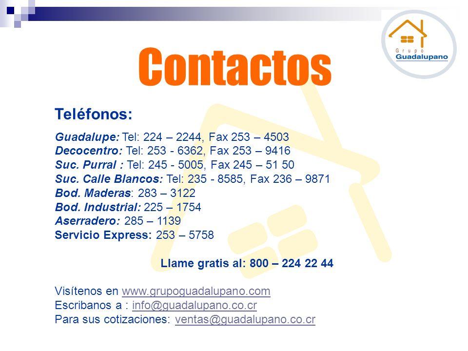 Contactos Teléfonos: Guadalupe: Tel: 224 – 2244, Fax 253 – 4503