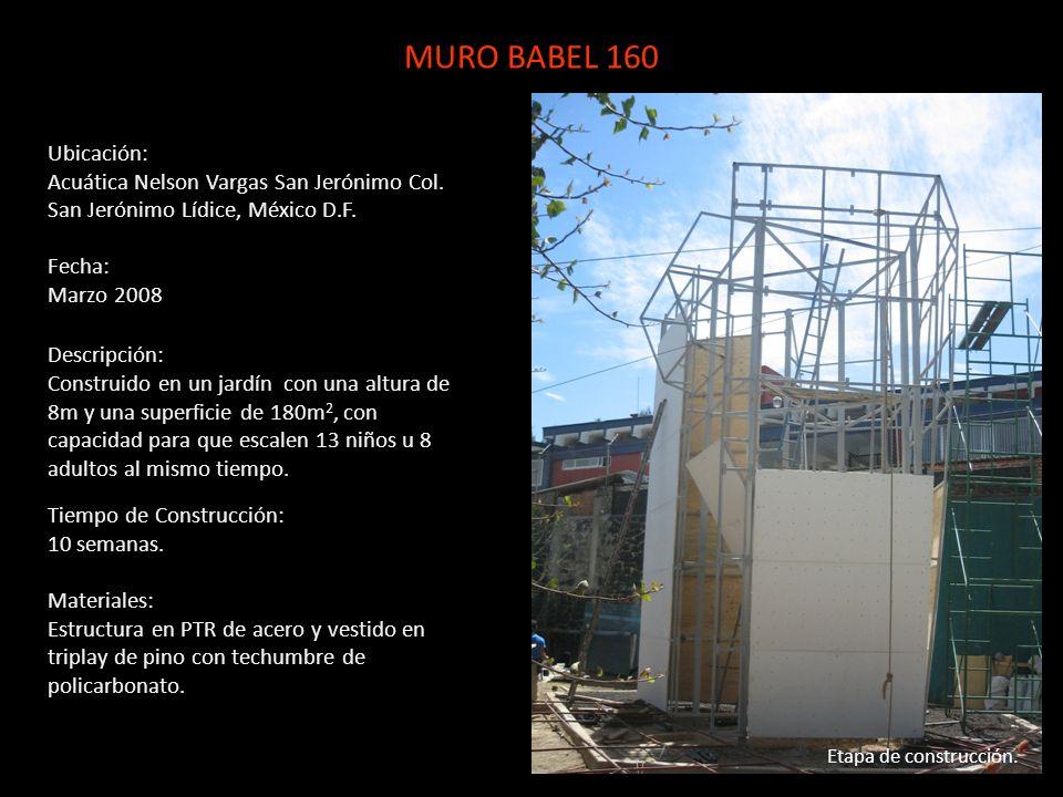 MURO BABEL 160Ubicación: Acuática Nelson Vargas San Jerónimo Col. San Jerónimo Lídice, México D.F. Fecha: