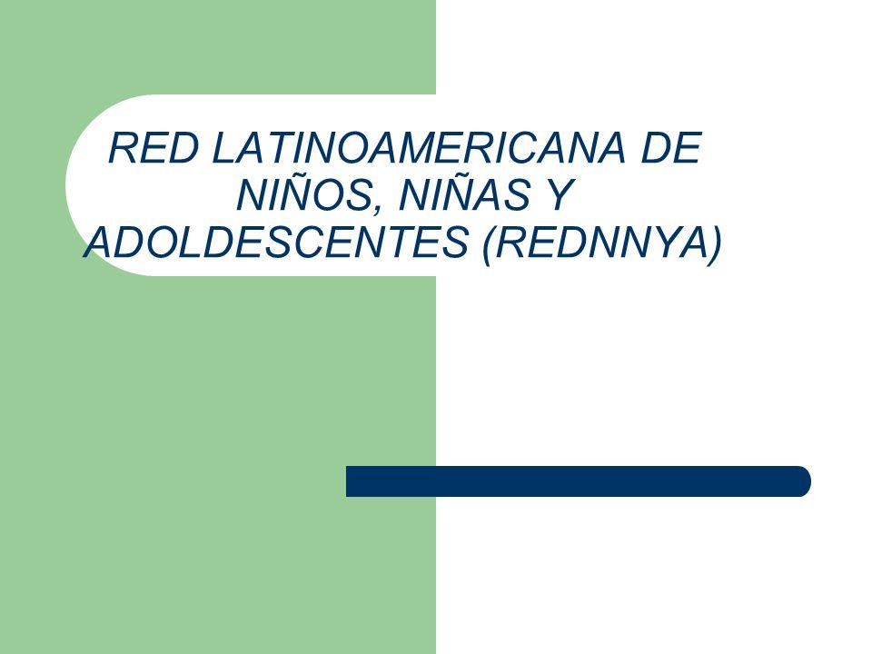 RED LATINOAMERICANA DE NIÑOS, NIÑAS Y ADOLDESCENTES (REDNNYA)