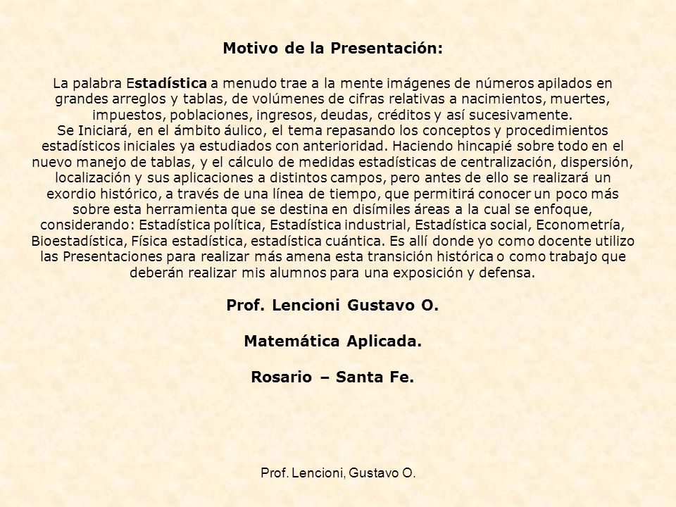 Motivo de la Presentación: Prof. Lencioni Gustavo O.