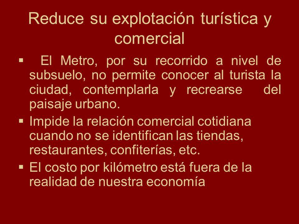 Reduce su explotación turística y comercial