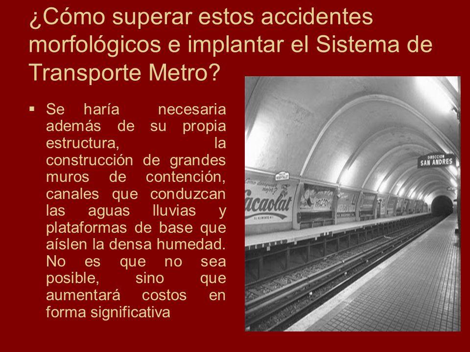 ¿Cómo superar estos accidentes morfológicos e implantar el Sistema de Transporte Metro