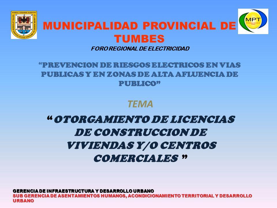 MUNICIPALIDAD PROVINCIAL DE TUMBES FORO REGIONAL DE ELECTRICIDAD PREVENCION DE RIESGOS ELECTRICOS EN VIAS PUBLICAS Y EN ZONAS DE ALTA AFLUENCIA DE PUBLICO