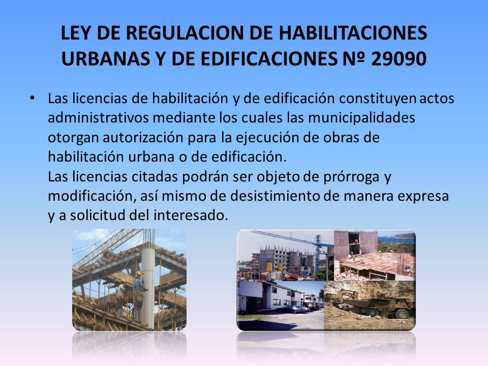 LEY DE REGULACION DE HABILITACIONES URBANAS Y DE EDIFICACIONES Nº 29090