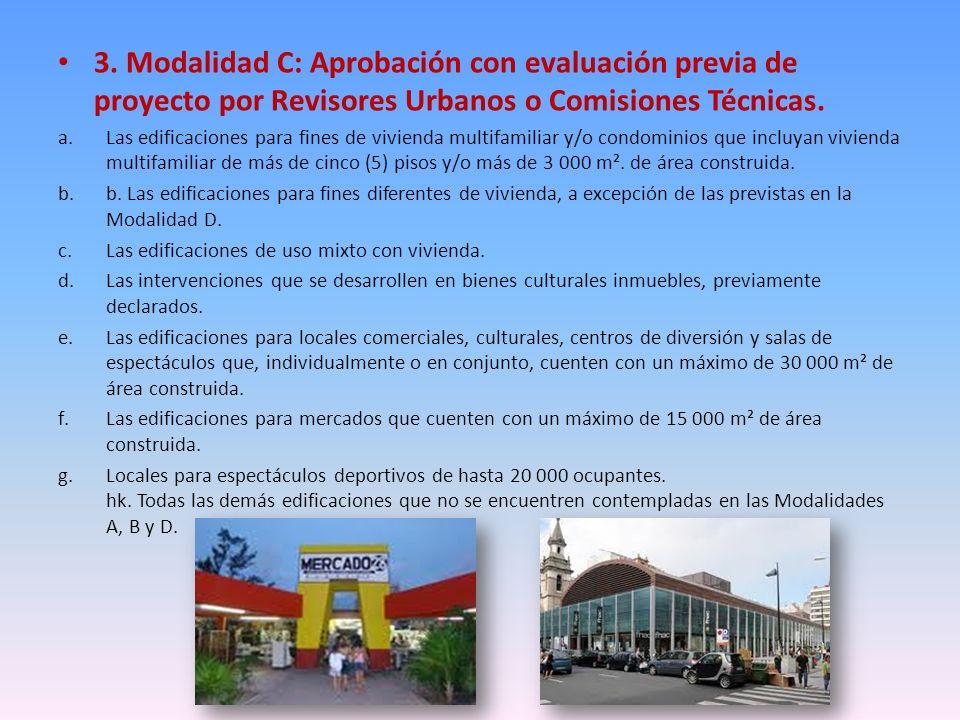 3. Modalidad C: Aprobación con evaluación previa de proyecto por Revisores Urbanos o Comisiones Técnicas.