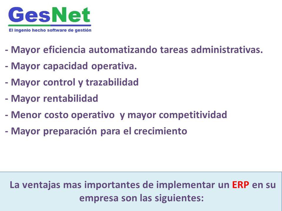 - Mayor eficiencia automatizando tareas administrativas.