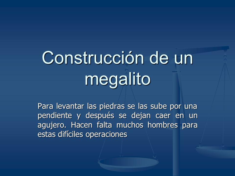 Construcción de un megalito