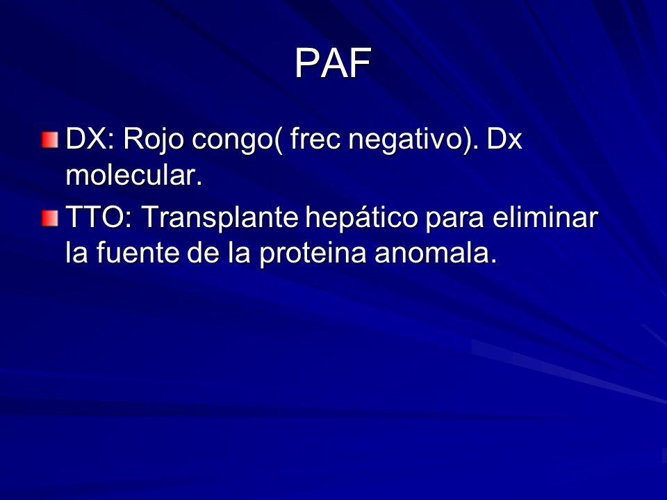 PAF DX: Rojo congo( frec negativo). Dx molecular.