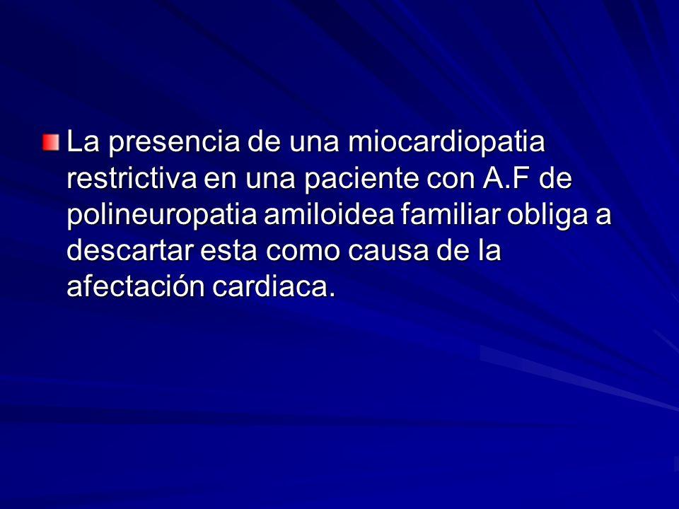 La presencia de una miocardiopatia restrictiva en una paciente con A