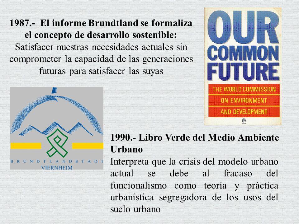 1987.- El informe Brundtland se formaliza el concepto de desarrollo sostenible: