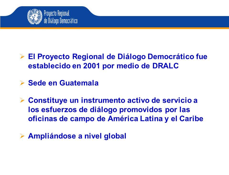 El Proyecto Regional de Diálogo Democrático fue establecido en 2001 por medio de DRALC