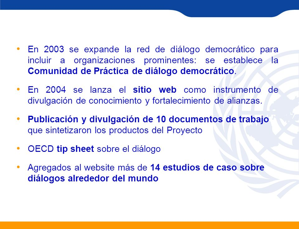 En 2003 se expande la red de diálogo democrático para incluir a organizaciones prominentes: se establece la Comunidad de Práctica de diálogo democrático.