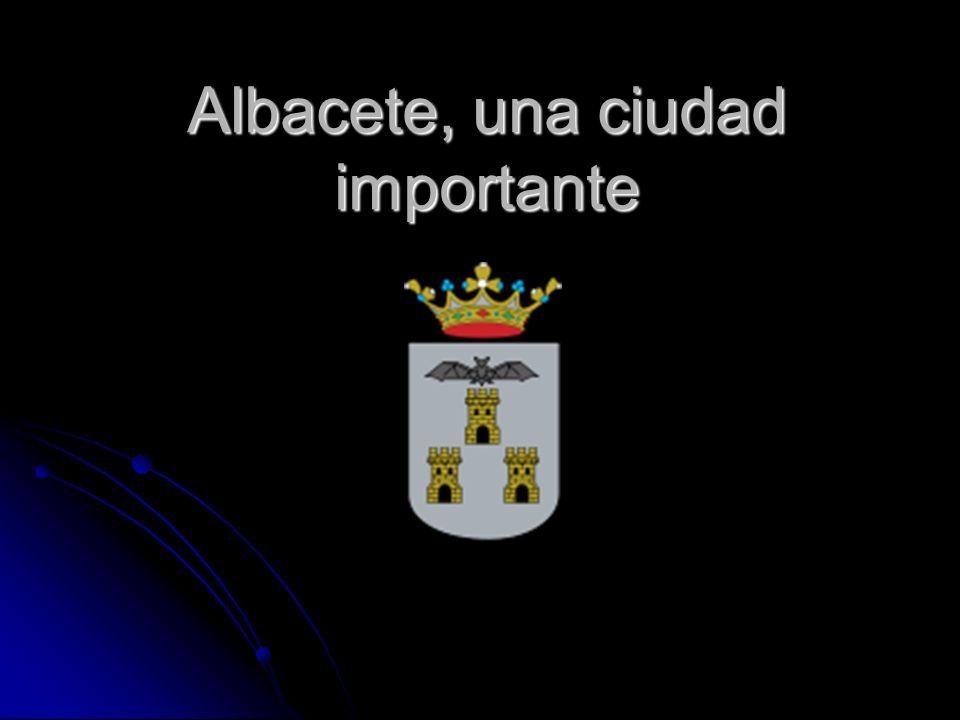 Albacete, una ciudad importante