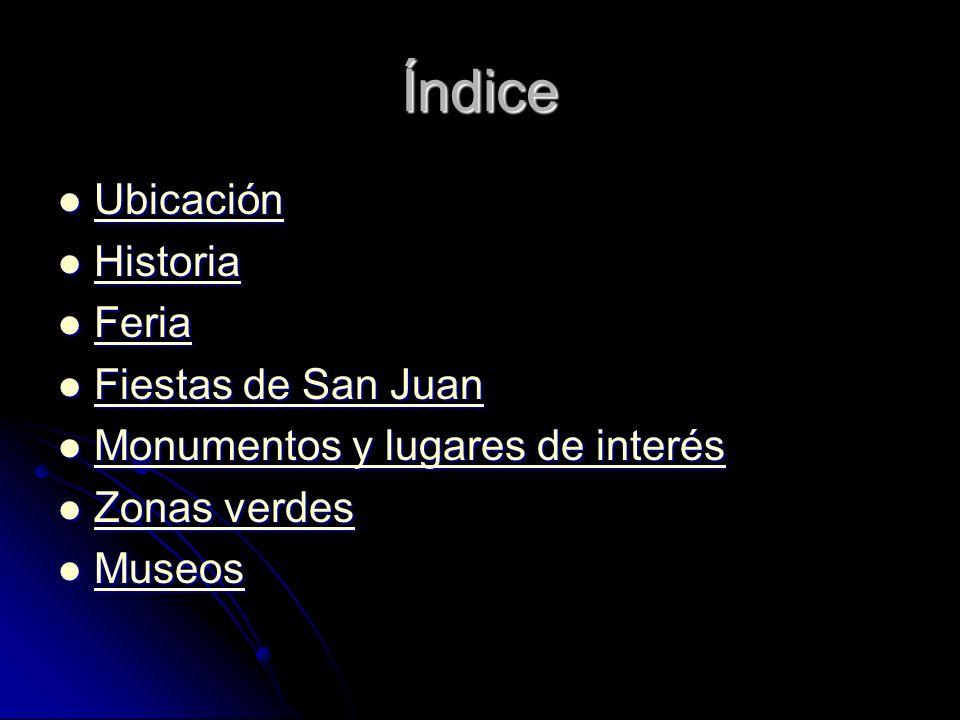 Índice Ubicación Historia Feria Fiestas de San Juan