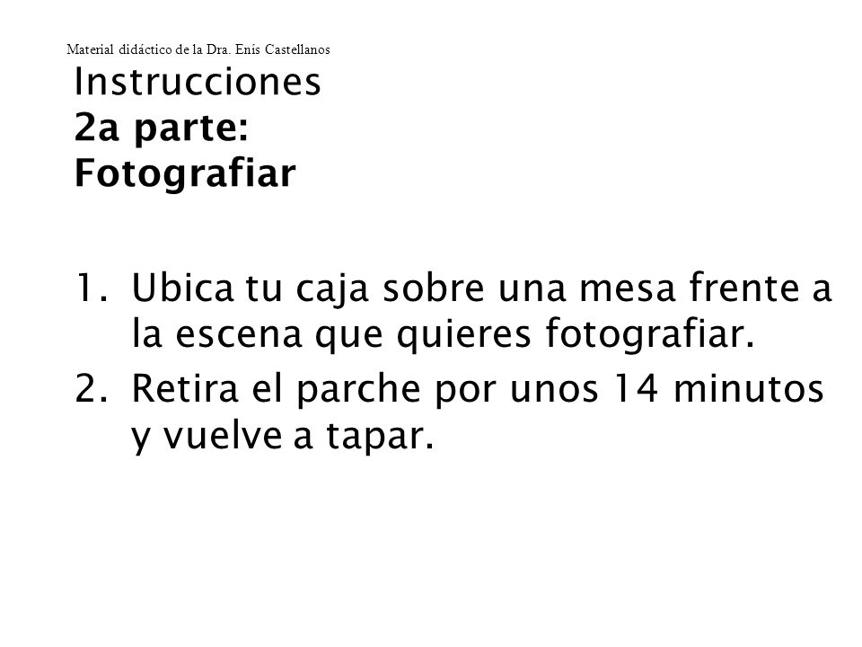 Instrucciones 2a parte: Fotografiar