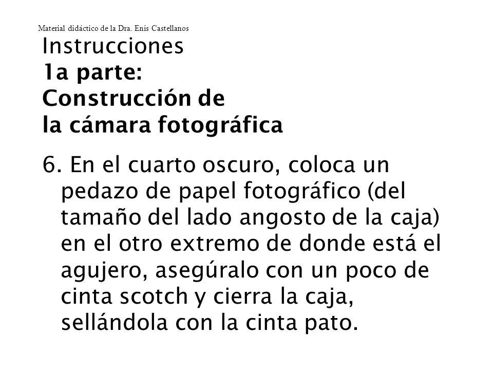 Instrucciones 1a parte: Construcción de la cámara fotográfica