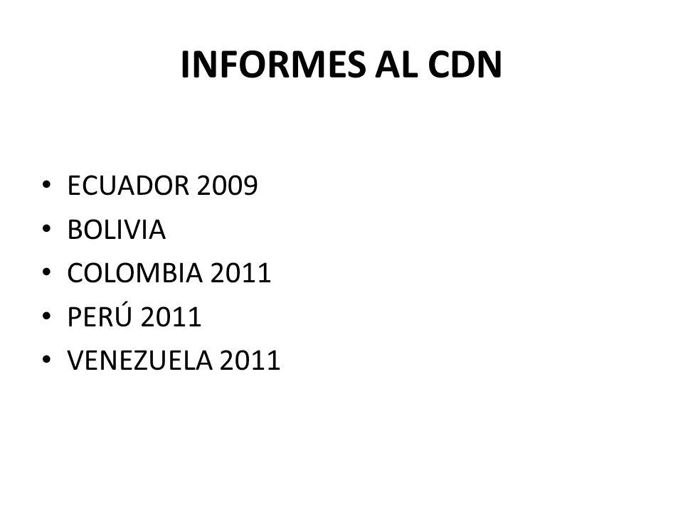 INFORMES AL CDN ECUADOR 2009 BOLIVIA COLOMBIA 2011 PERÚ 2011