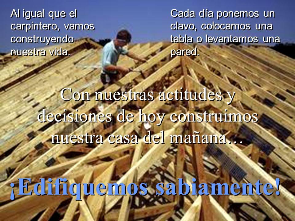 ¡Edifiquemos sabiamente!