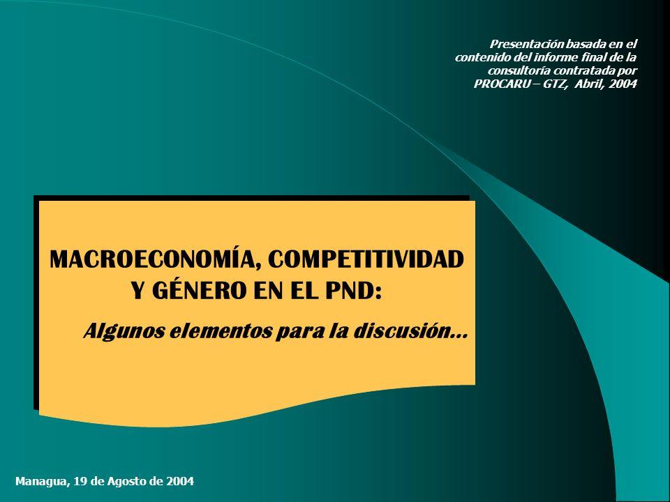MACROECONOMÍA, COMPETITIVIDAD Y GÉNERO EN EL PND: