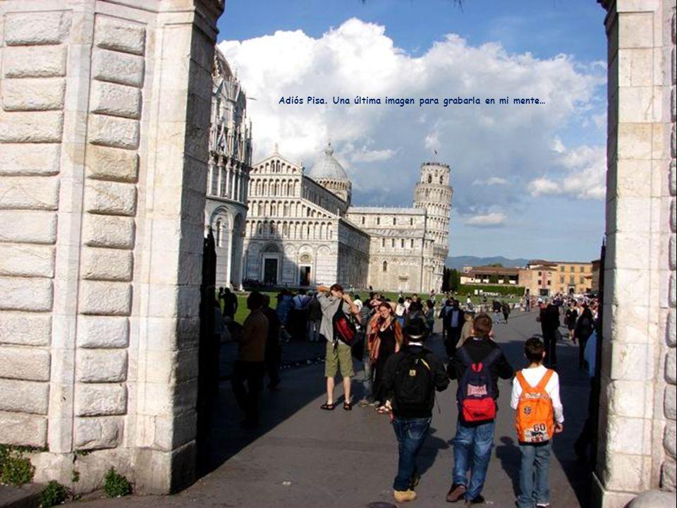 Adiós Pisa. Una última imagen para grabarla en mi mente…