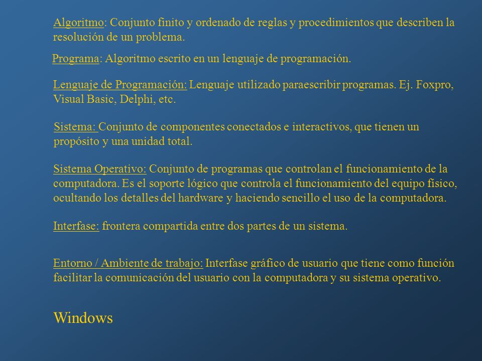 Algoritmo: Conjunto finito y ordenado de reglas y procedimientos que describen la resolución de un problema.