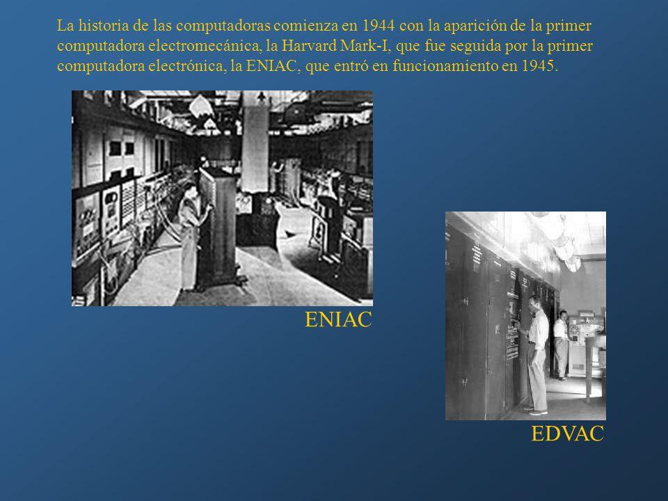 La historia de las computadoras comienza en 1944 con la aparición de la primer computadora electromecánica, la Harvard Mark-I, que fue seguida por la primer computadora electrónica, la ENIAC, que entró en funcionamiento en 1945.