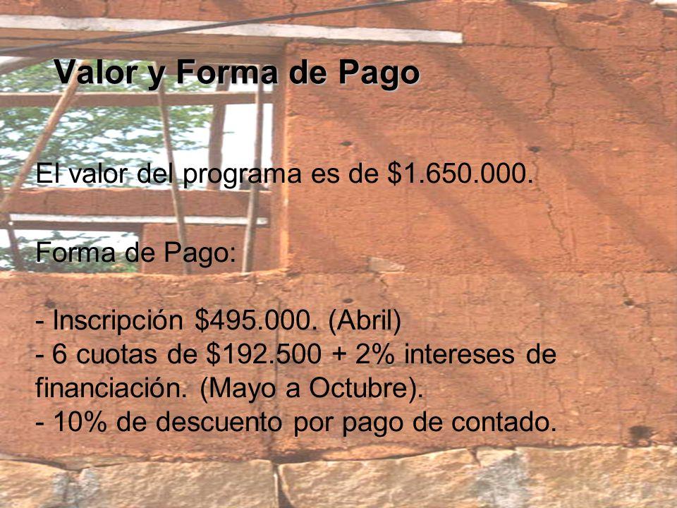 Valor y Forma de Pago El valor del programa es de $1.650.000.