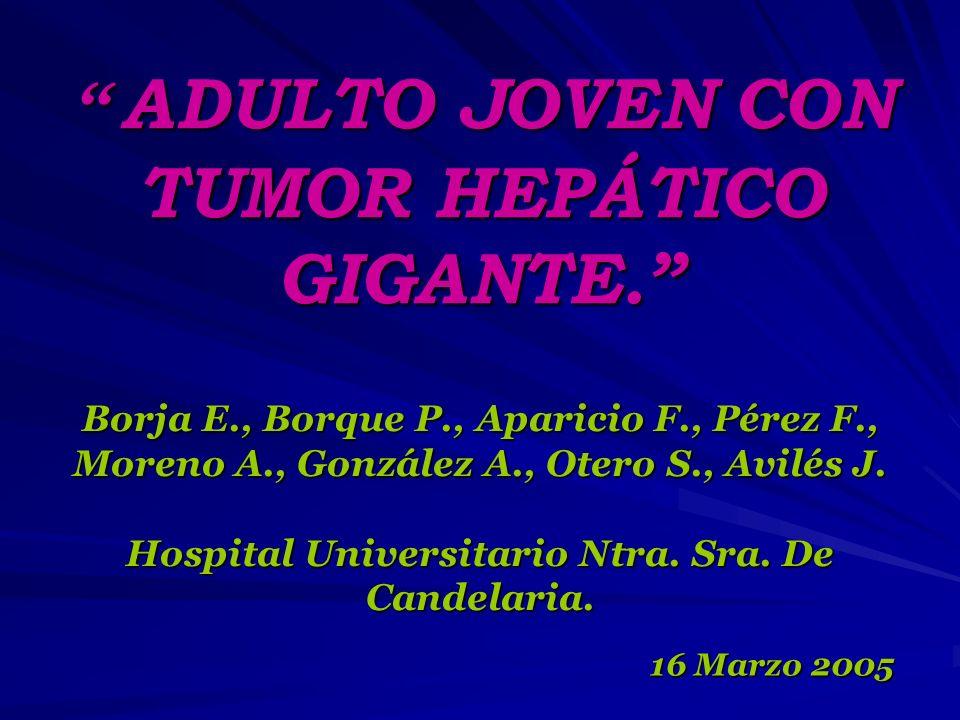 ADULTO JOVEN CON TUMOR HEPÁTICO GIGANTE.