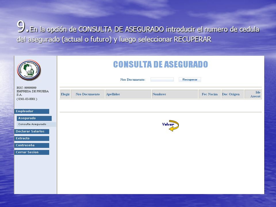 9.En la opción de CONSULTA DE ASEGURADO introducir el numero de cedula del asegurado (actual o futuro) y luego seleccionar RECUPERAR