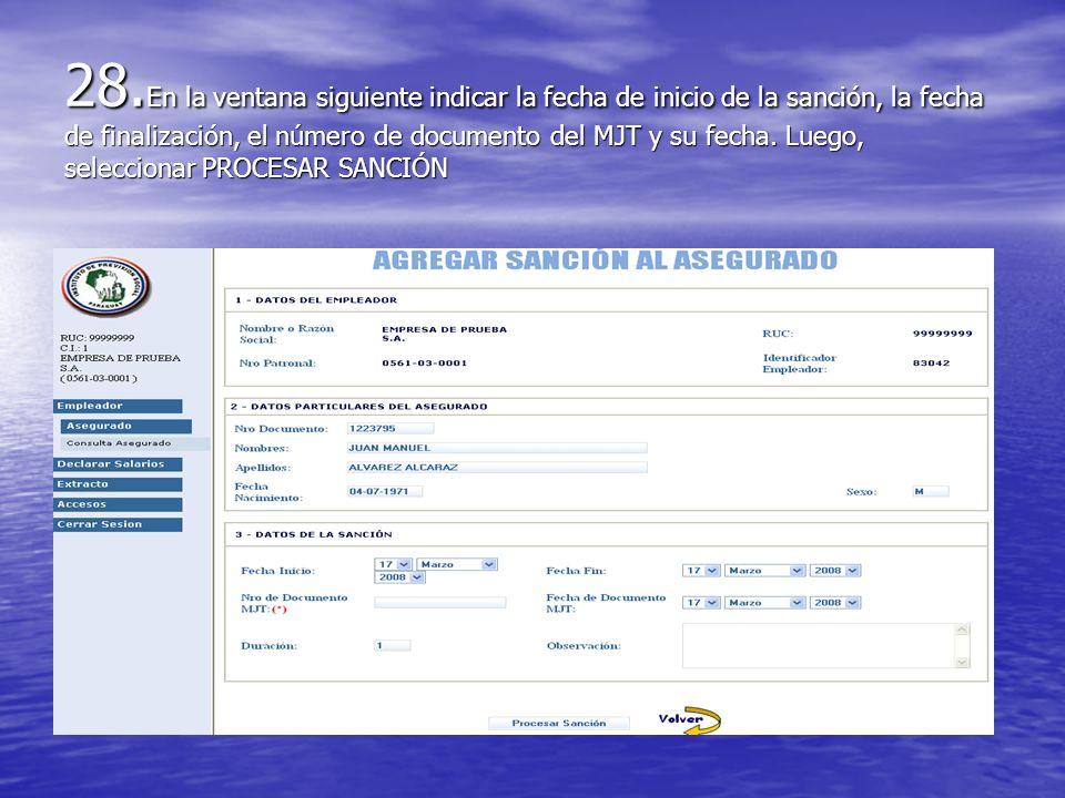 28.En la ventana siguiente indicar la fecha de inicio de la sanción, la fecha de finalización, el número de documento del MJT y su fecha.