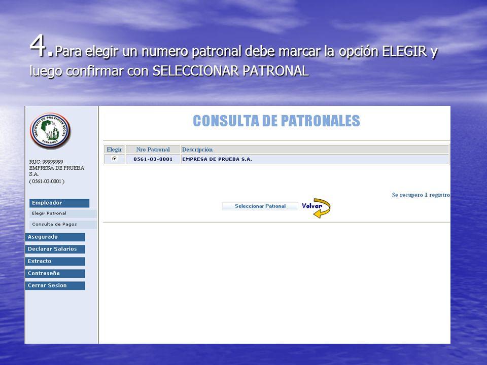4.Para elegir un numero patronal debe marcar la opción ELEGIR y luego confirmar con SELECCIONAR PATRONAL